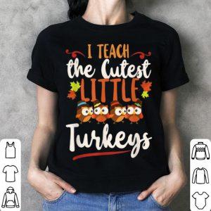 Beautiful Cutest Little Turkeys - Teacher Gifts - Thanksgiving Teacher shirt