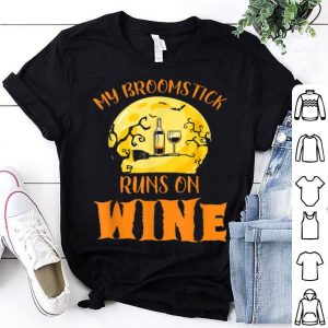 Funny My Broomstick Runs On Wine Halloween For Women Men shirt