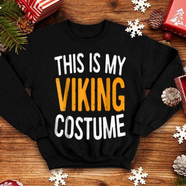 Funny This Is My Viking Costume Halloween Gift shirt