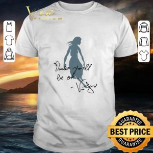 Nice Darlin you'll be ok shirt