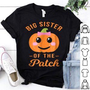 Official Big Sister of The Patch Pumpkin Girl Halloween shirt