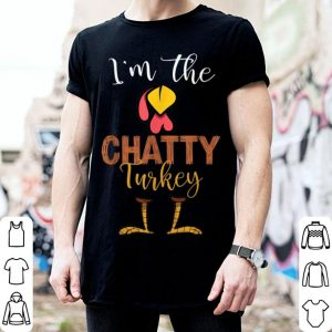 Official i'm the Chatty Turkey Thanksgiving shirt