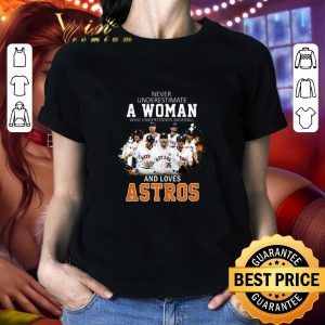 Top Never underestimate a woman who understands baseball Astros shirt 1