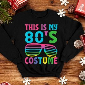 Top This is my 80's Costume 1980s Halloween Costume Gift shirt