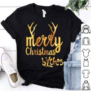 Beautiful Merry Christmas Bitches Funny Naughty christmas Gift shirt