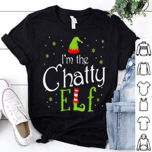 Hot I'm The Chatty Elf Funny Group Matching Family Xmas Gift sweater