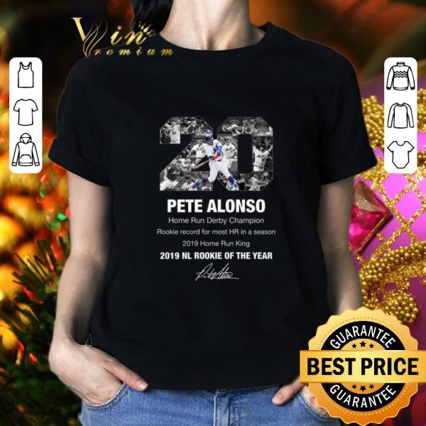 Nice Pete Alonso Home Run Derby Champion 2019 NL Rookie Of The Year shirt