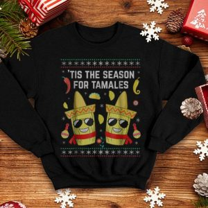 Nice Tis The Season For Tamales Christmas Sweaters Mexican shirt