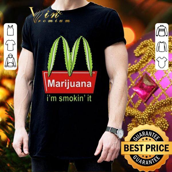Official McDonald's Marijuana I'm smokin' it shirt