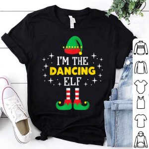 Original I'm The Dancing Elf Funny Xmas Family Matching Group shirt