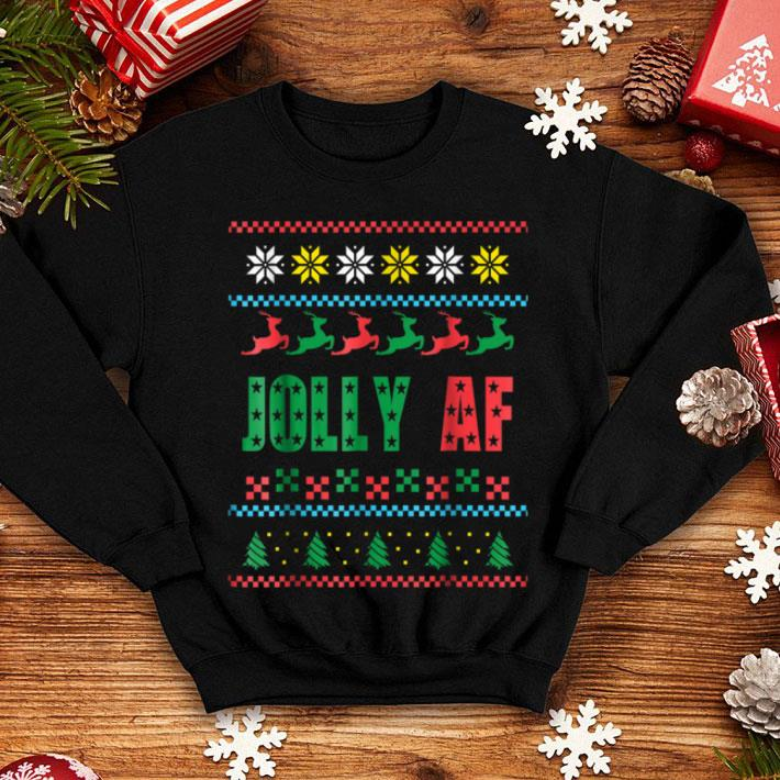 Original Jolly AF Ugly Christmas Offensive Humor Gift shirt, hoodie, sweater, longsleeve t shirt