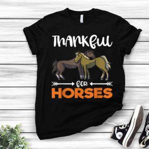 Original Thankful For Horses Grateful Thanksgiving Holiday Horse Gift shirt