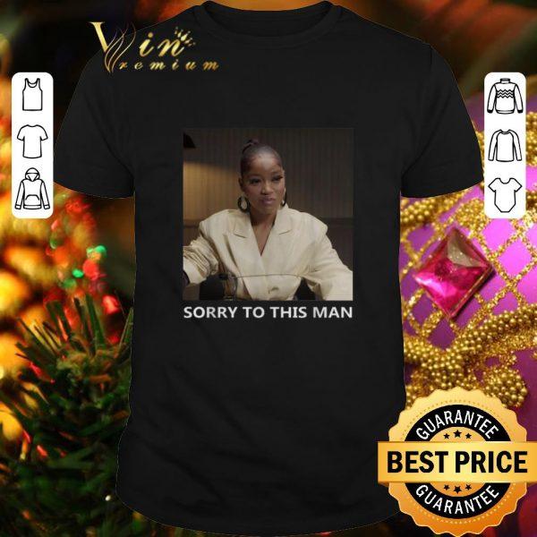 Premium Keke Palmer Sorry To This Man shirt