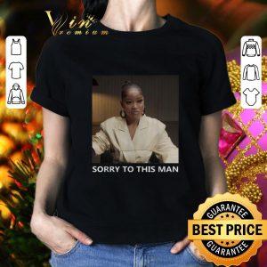 Premium Keke Palmer Sorry To This Man shirt 1