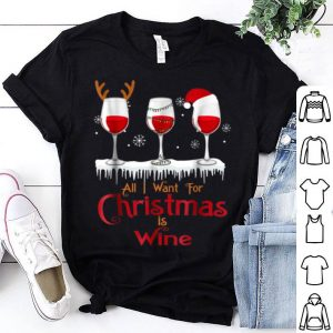 Pretty All I Want For Christmas Is Wine Santa Reindeer Xmas shirt