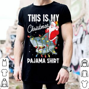 Top This Is My Christmas Pajama Santa Riding Shark shirt