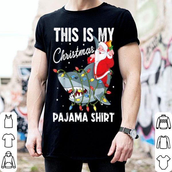 Top This Is My Christmas Pajama Santa Riding Shark shirt