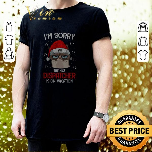 Cool Santa Grumpy cat i'm sorry the nice dispatcher is on vacation shirt