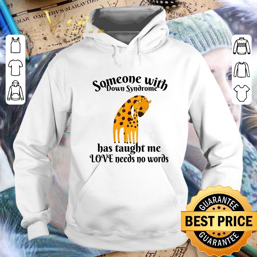 Nice Giraffe someone with Down Syndrome has taught me love needs no words shirt 4 - Nice Giraffe someone with Down Syndrome has taught me love needs no words shirt