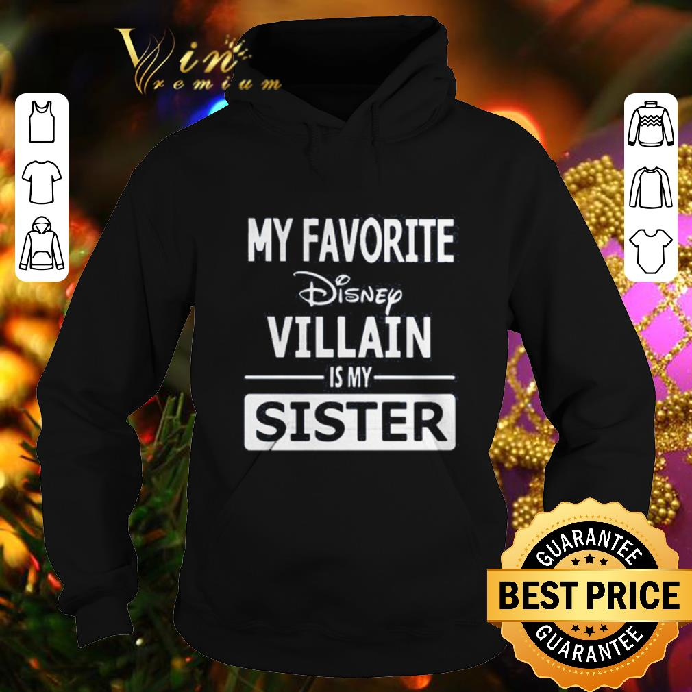 Official My favorite Disney villain is my sister shirt 4 - Official My favorite Disney villain is my sister shirt