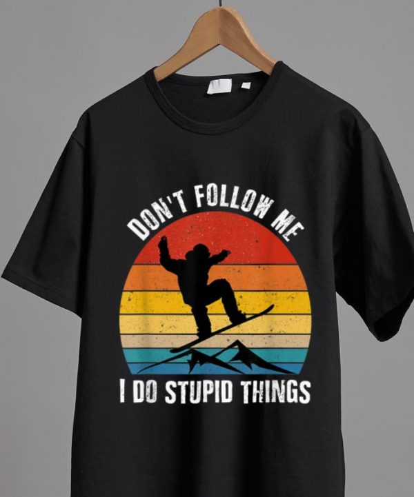 Official Vintage Skiing Don't Follow Me Do Stupid Things Snowboarding shirt