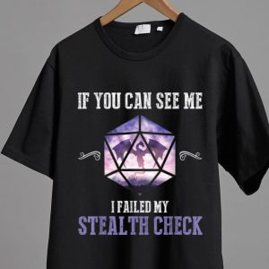Top RPG Dice Gamer - If You Can See Me I Failed My Stealth Check shirt