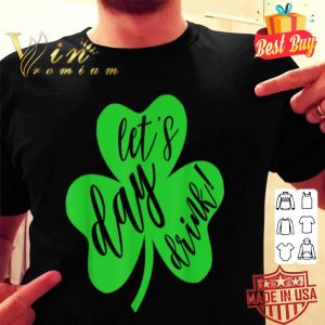 Funny Lets Day Drink St. Patrick's Day cute Shamrock shirt