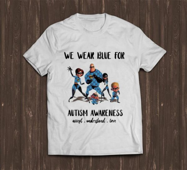 Great The Incredibles Family We Wear Blue For Autism Awareness shirt
