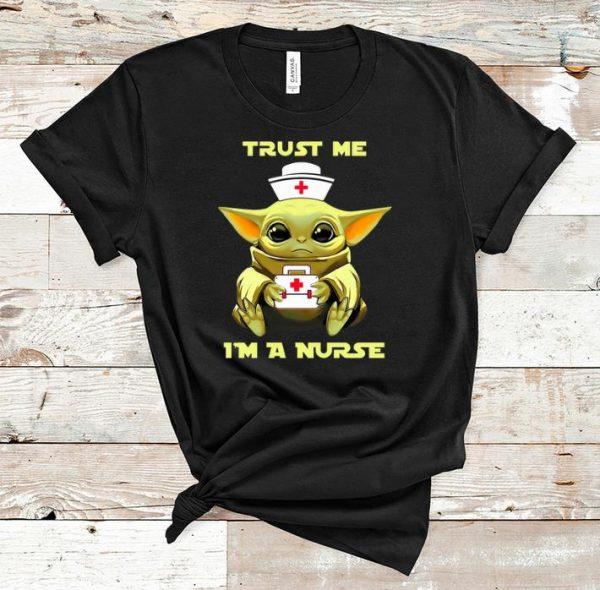 Hot Baby Yoda Trust Me I'm A Nurse shirt