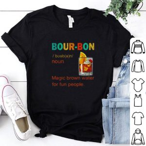 Nice Bourbon magic brown water for fun people vintage shirt