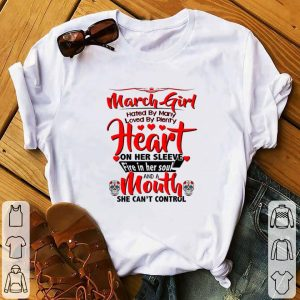 Official March girl hated by many loved by plenty heart sugar skull shirt
