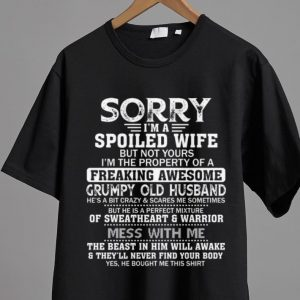 Top I'm A Spoiled Wife Of A Freaking Awesome Grumpy Old Husband shirt 1