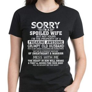Top I'm A Spoiled Wife Of A Freaking Awesome Grumpy Old Husband shirt 2