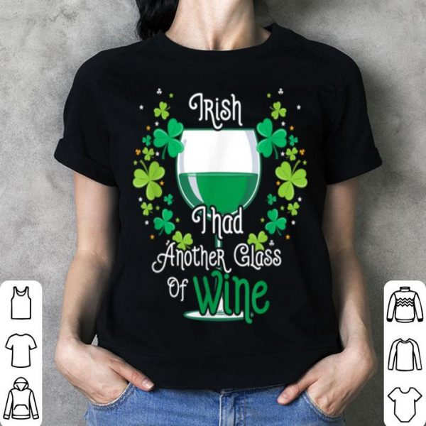 Top Irish I Had Another Glass Of Wine Shamrock St Patrick's Day shirt