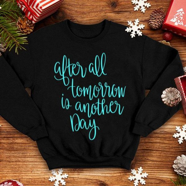 Awesome After All Tomorrow Is Another Day Mom Mothers Day shirt