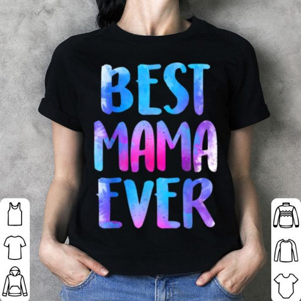 Awesome Best Mama Ever Mother's Day Gift shirt