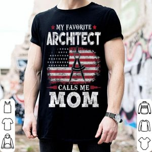 Awesome My Favorite Architect Calls Me Mom Usa Flag Mother Gift shirt