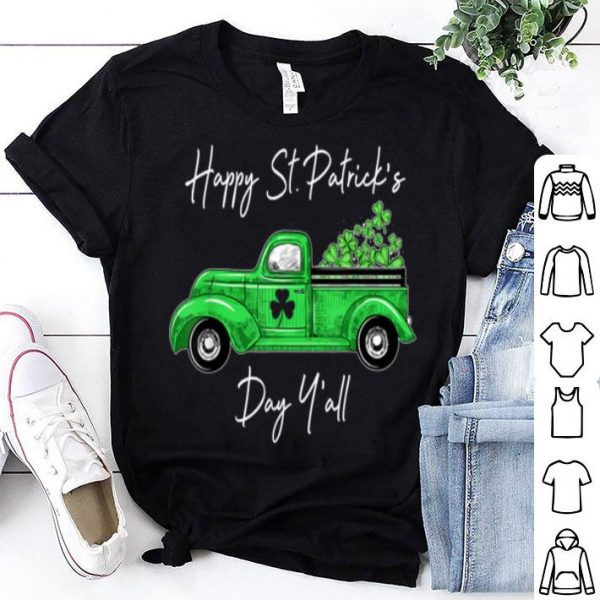 Nice Green Truck With Shamrocks Happy St Patrick's Day Y'all shirt