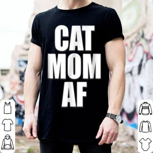 Official Cat Mom Af Funny Cat Worlds Best Mothers Day Gift shirt