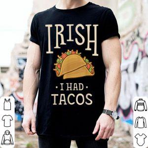 Official St Patricks Day Tacos Funny Irish I Had Tacos shirt