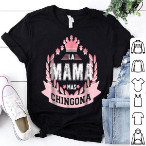 Premium La Mama Mas Chingona Camisa En Espanol Para Mama Tee shirt
