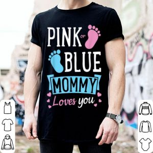 Premium Pink Or Blue Cool Gender Reveal For Mom Wife Mother shirt