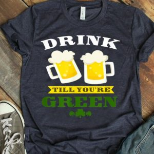 St Patricks Day Funny Drinking Till Green Irish Beer shirt