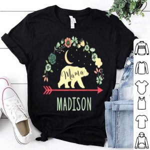 Top Madison Name Gift Floral Personalized Mama Bear shirt