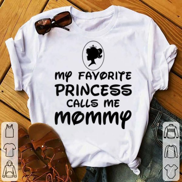 Top Mother's Day Gift My Favorite Princess Calls Me Mommy shirt