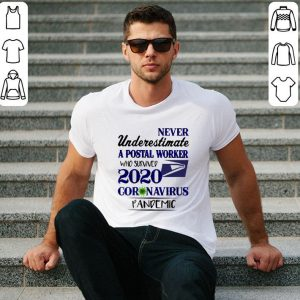 Awesome Never underestimate a postal worker who survived 2020 Covid 19 USPS shirt 1