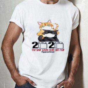 Nice Cats Masked 2020 The Year When Shit Got Real #Quarantined Toilet Paper shirt