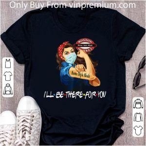 Nice Strong Woman Home Style Meals I'll Be There For You Covid-19 shirt