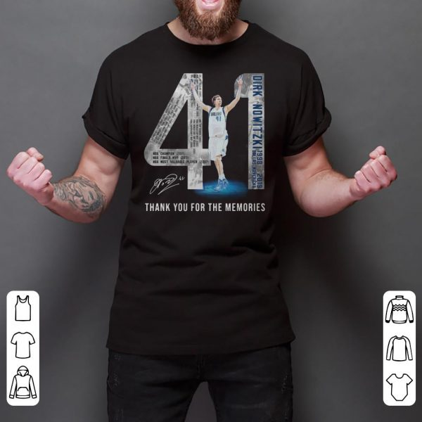 41 Dirk Nowitzki Nowitzki Thank You For The Memories Signature shirt