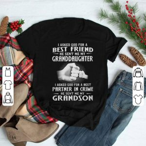 I asked god for a best friend he sent me my daughter shirt